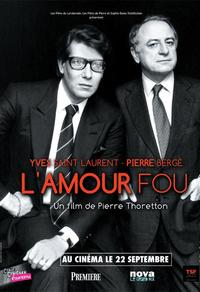 Yves Saint Laurent - Pierre Bergé, l'amour fou