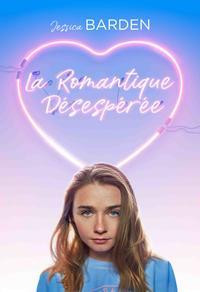 La romantique désespérée - Gagnez un laissez-passer double valable en tout temps au Cineplex Quartier Latin